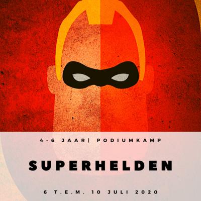 'ONGELOFELIJKE SUPERHELDEN' | KAMP PODIUMINITIATIE  (2e en 3e kleuterklas)