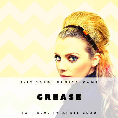 'GREASE' | MUSICALKAMP  (1e-6e LEERJAAR)